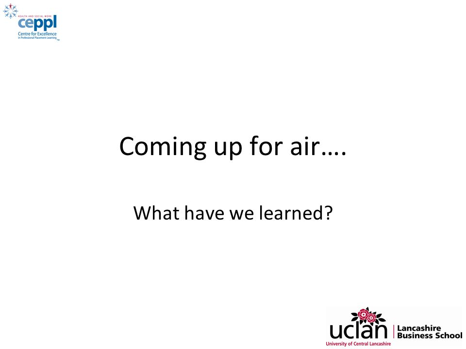 Coming up for air…. What have we learned