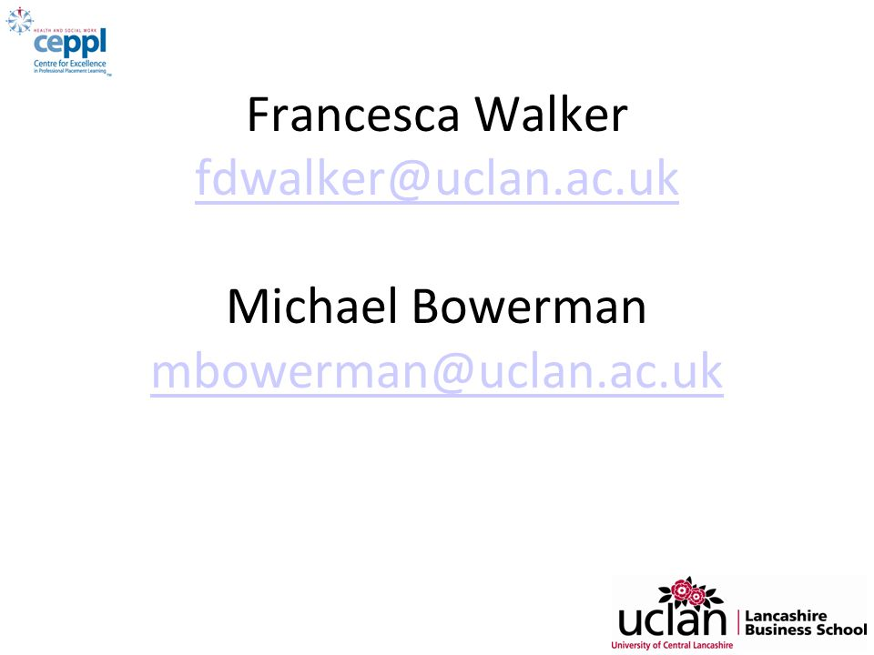 Francesca Walker fdwalker@uclan. ac
