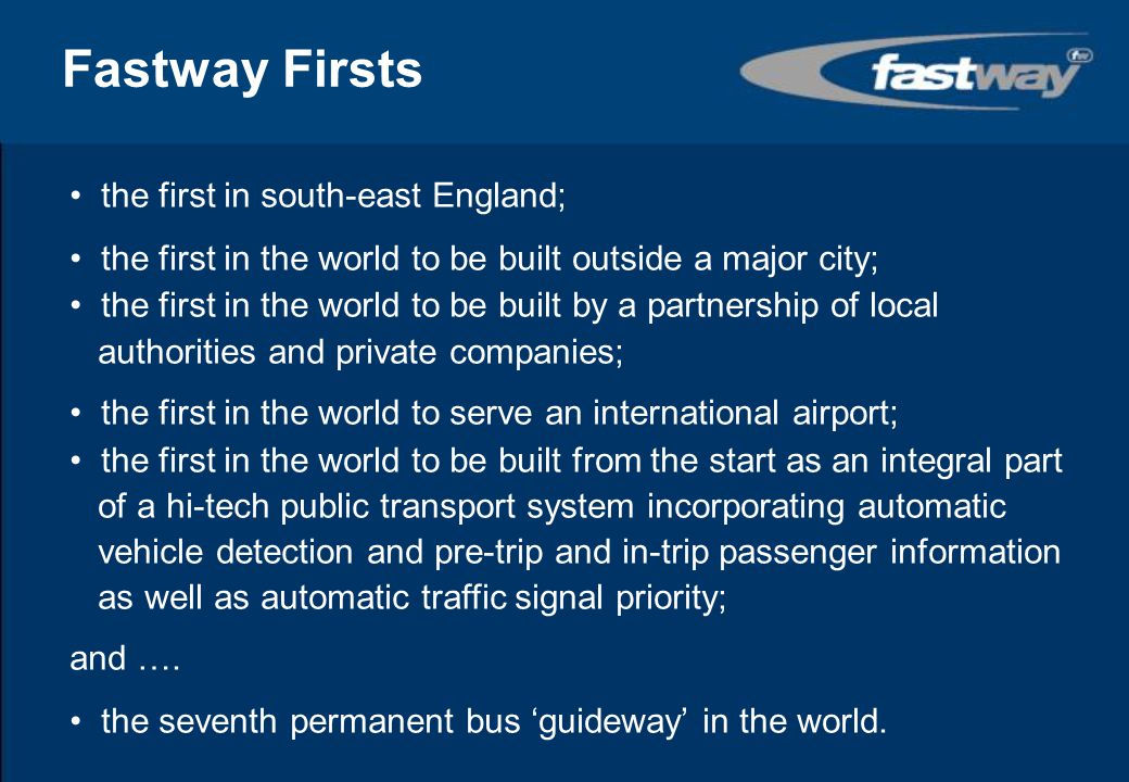 Fastway Firsts the first in south-east England;