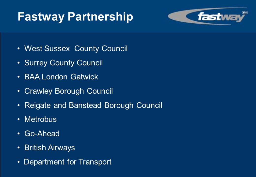 Fastway Partnership West Sussex County Council Surrey County Council