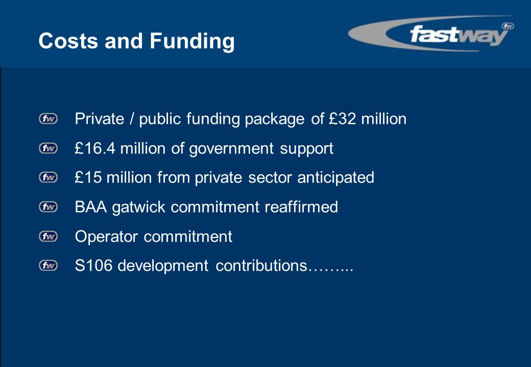 Costs and Funding Private / public funding package of £32 million
