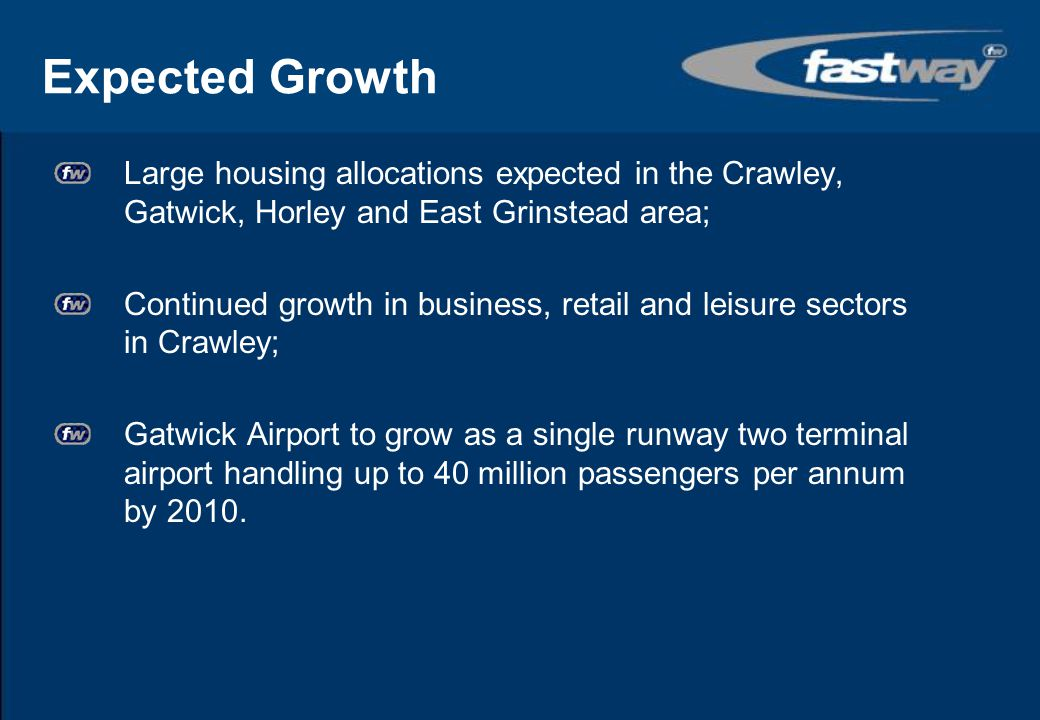 Expected Growth Large housing allocations expected in the Crawley, Gatwick, Horley and East Grinstead area;
