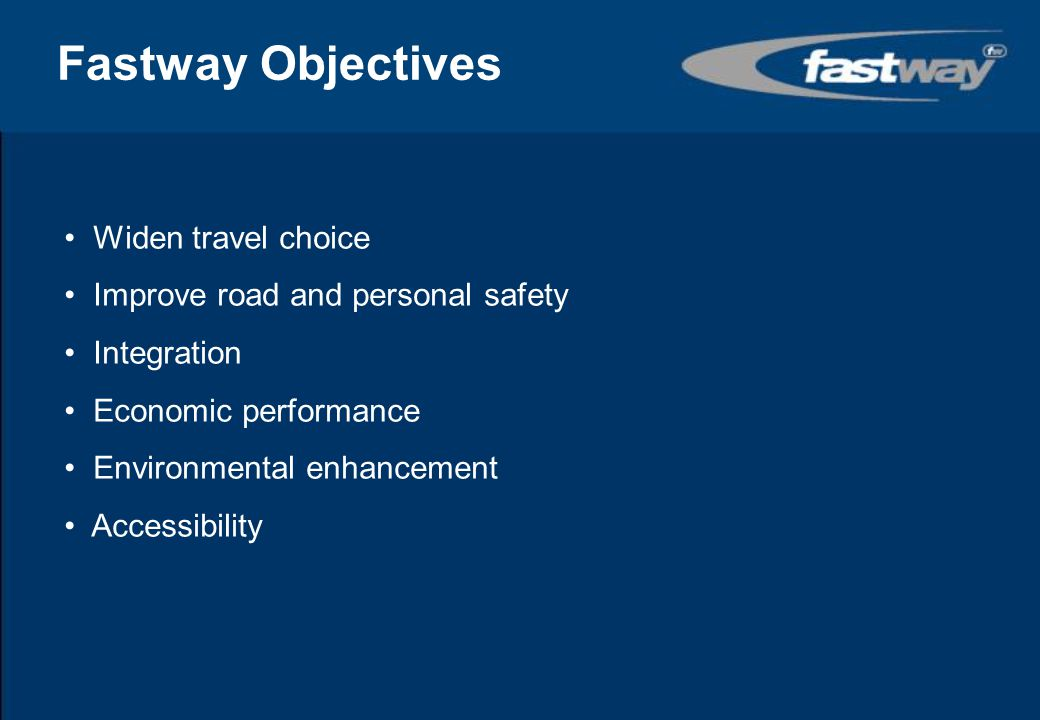 Fastway Objectives Widen travel choice