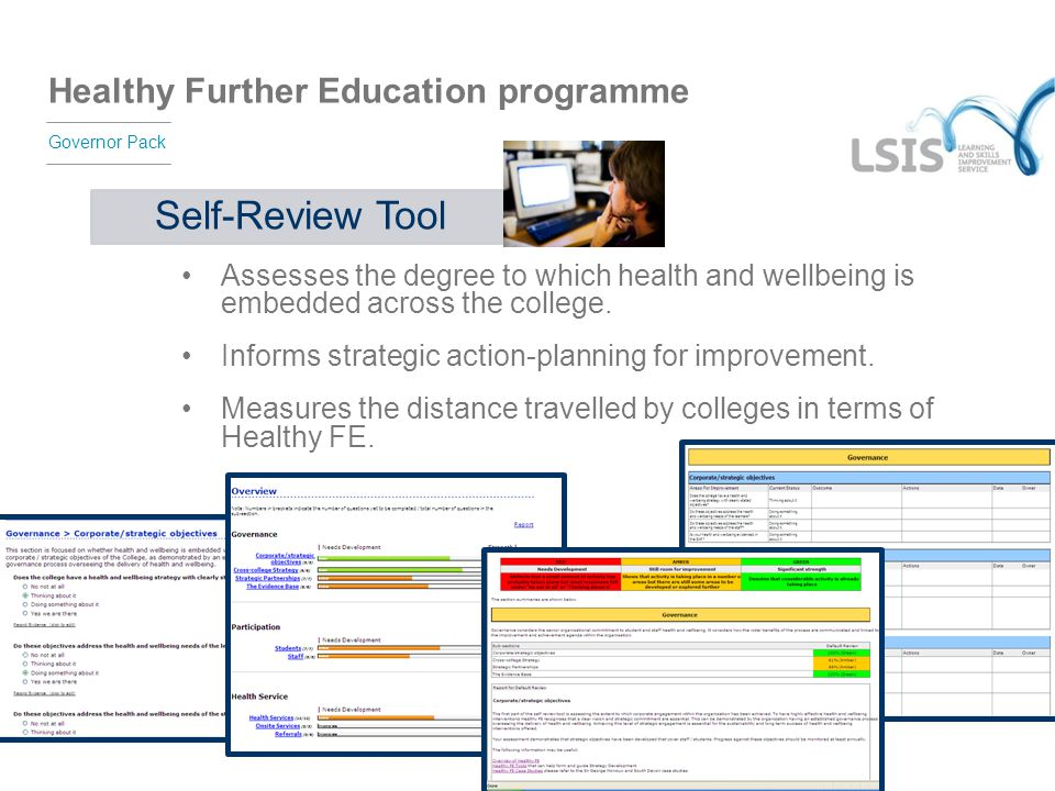 Self-Review Tool Assesses the degree to which health and wellbeing is embedded across the college.