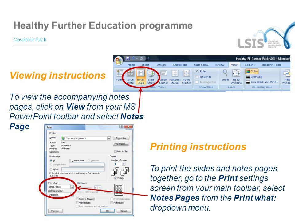 Viewing instructions To view the accompanying notes pages, click on View from your MS PowerPoint toolbar and select Notes Page.