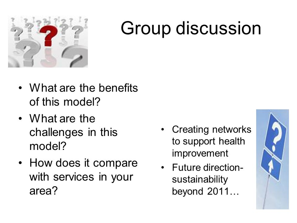 Group discussion What are the benefits of this model