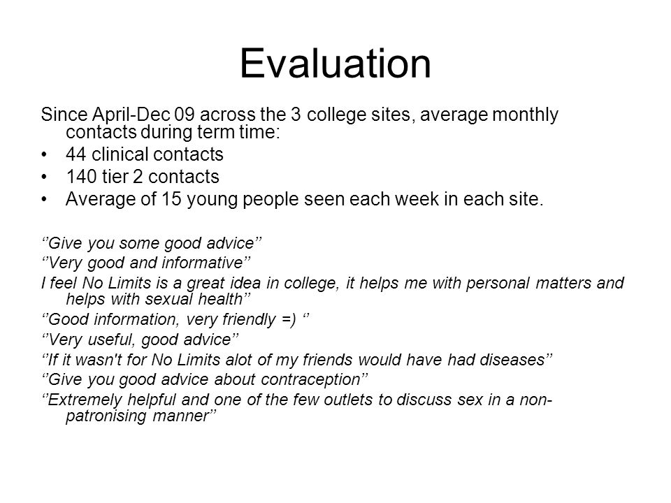Evaluation Since April-Dec 09 across the 3 college sites, average monthly contacts during term time: