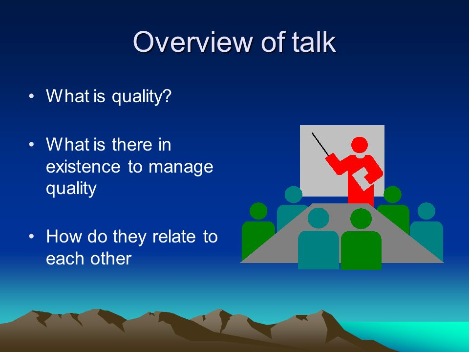 Overview of talk What is quality