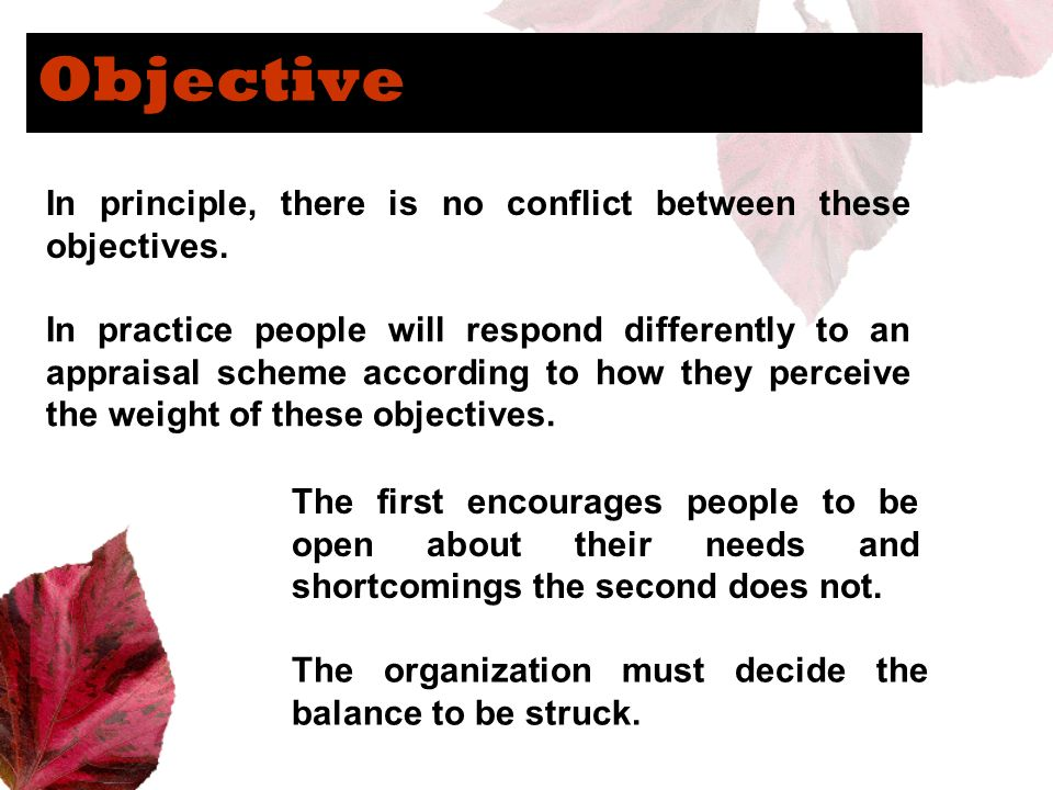 Objective In principle, there is no conflict between these objectives.