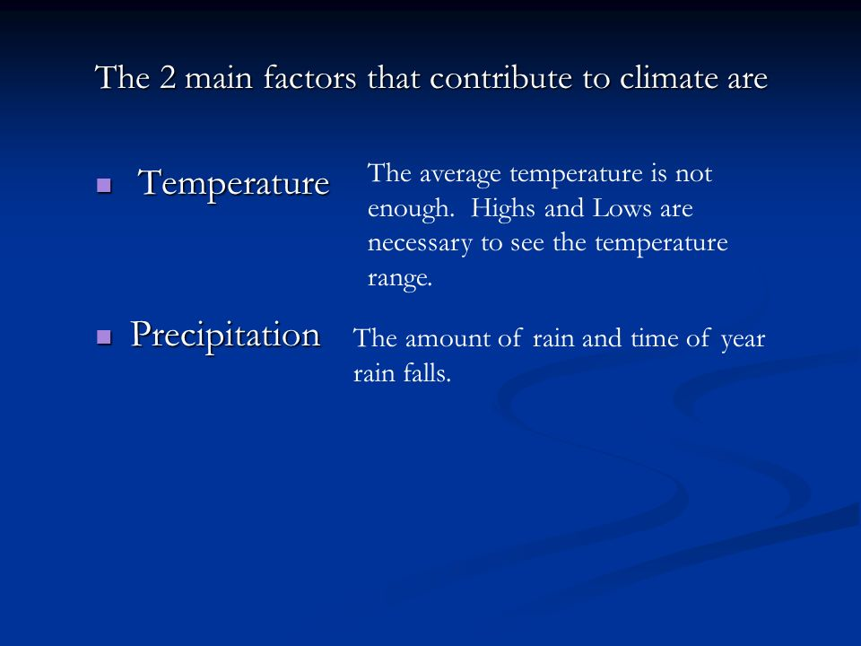 The 2 main factors that contribute to climate are