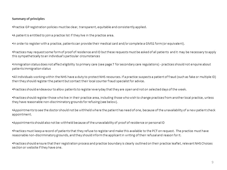 Summary of principles Practice GP registration policies must be clear, transparent, equitable and consistently applied.