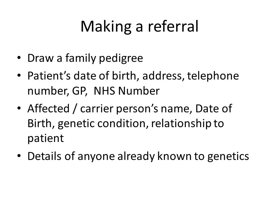 Making a referral Draw a family pedigree