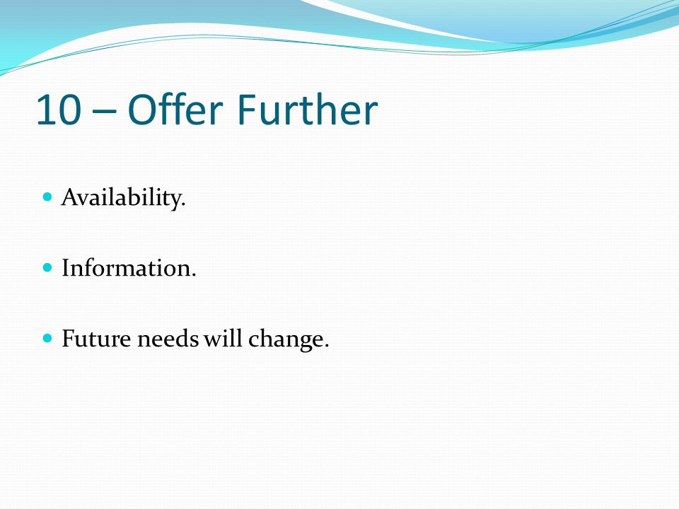 10 – Offer Further Availability. Information.