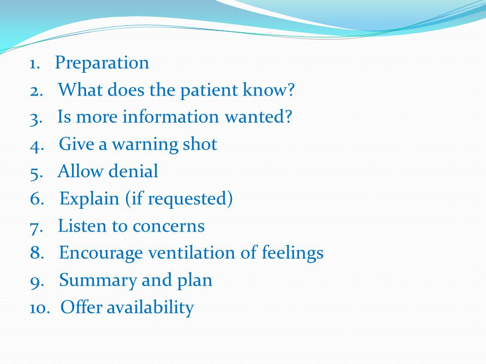 1. Preparation 2. What does the patient know. 3