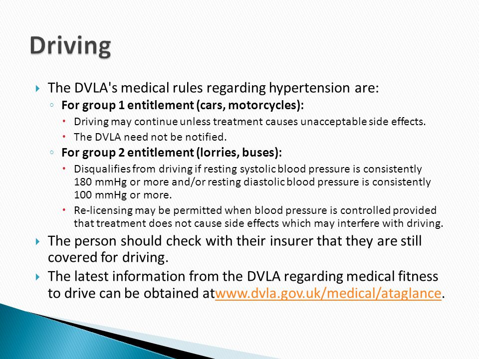 Driving The DVLA s medical rules regarding hypertension are: