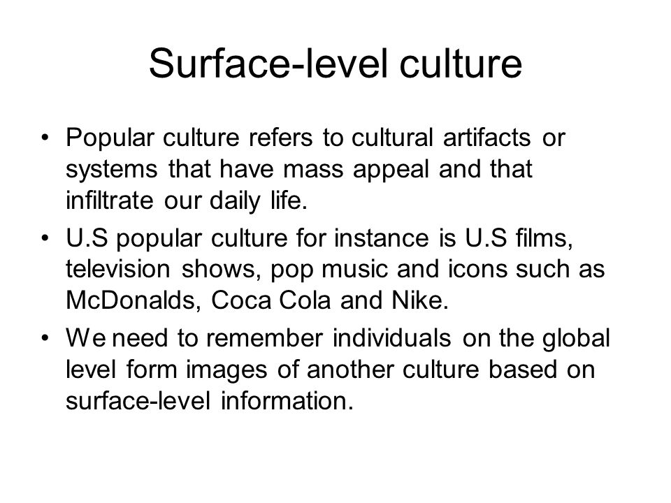 Surface-level culture