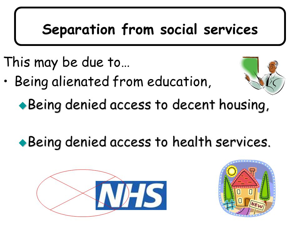 Separation from social services