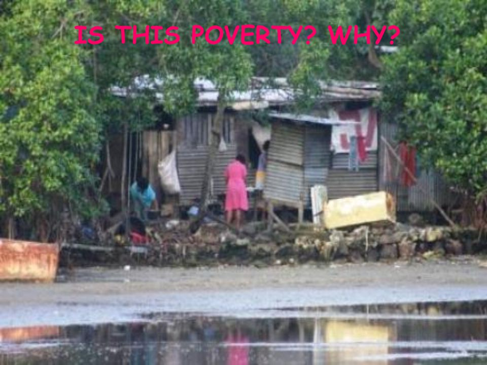 IS THIS POVERTY WHY