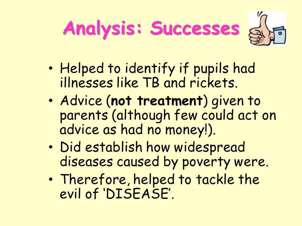 Analysis: Successes Helped to identify if pupils had illnesses like TB and rickets.