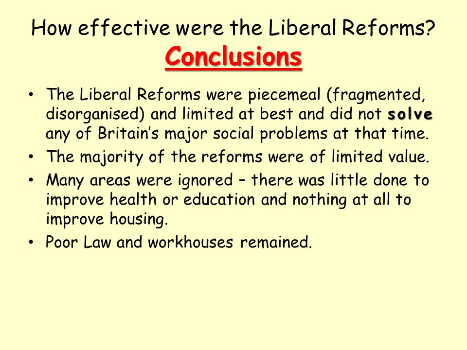 How effective were the Liberal Reforms Conclusions