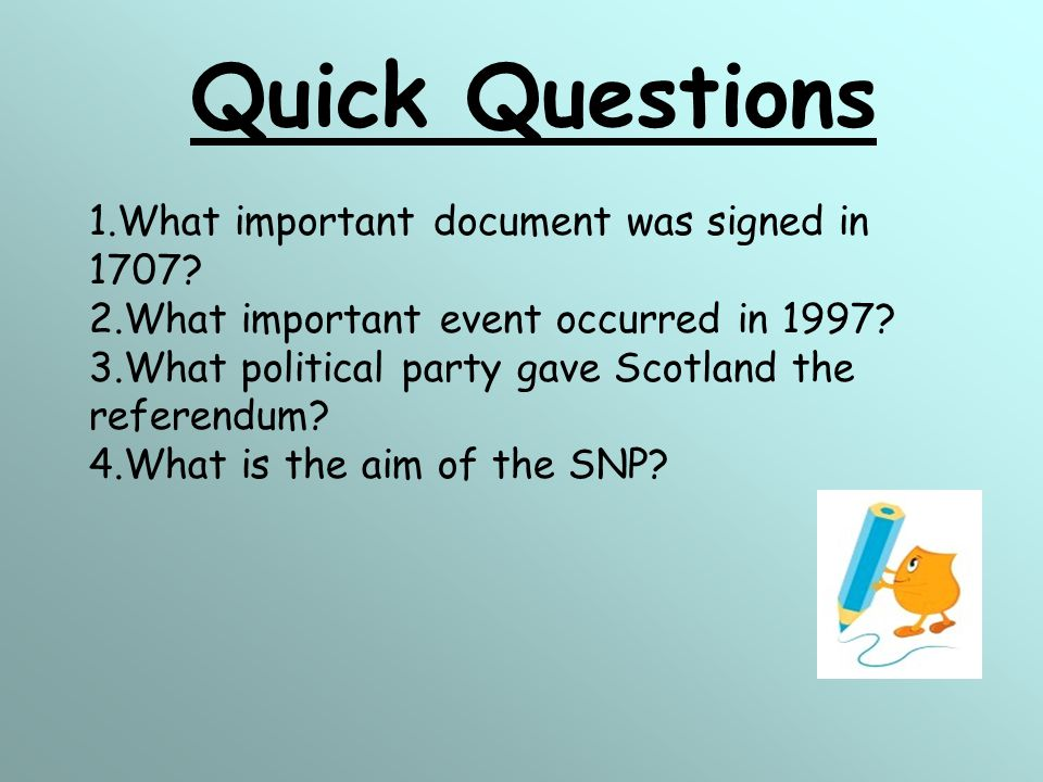 Quick Questions What important document was signed in 1707