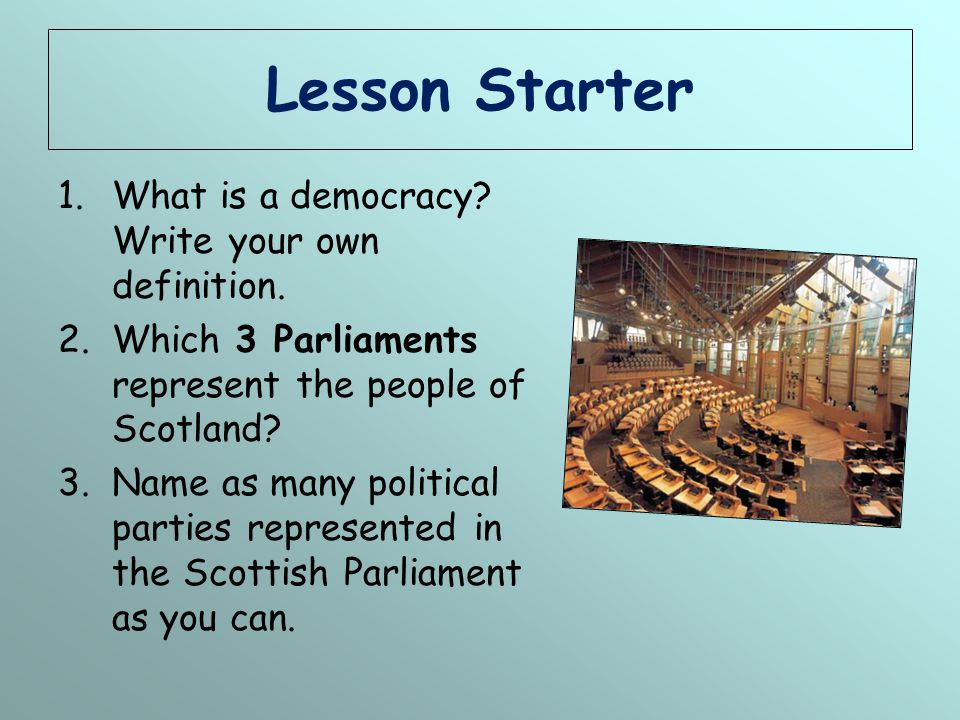 Lesson Starter What is a democracy Write your own definition.