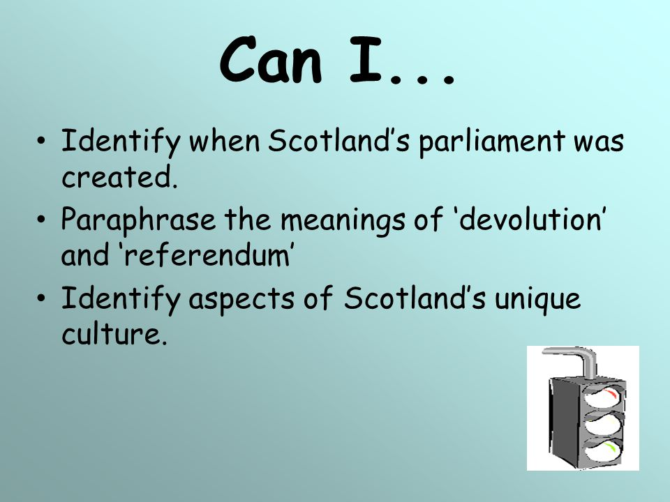 Can I... Identify when Scotland's parliament was created.