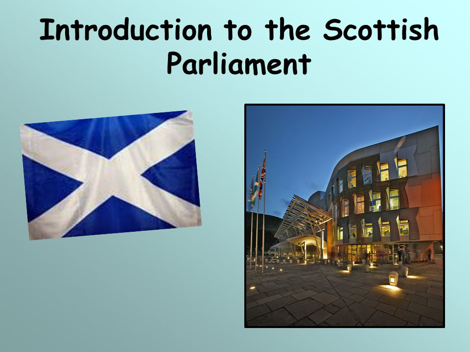 Introduction to the Scottish Parliament