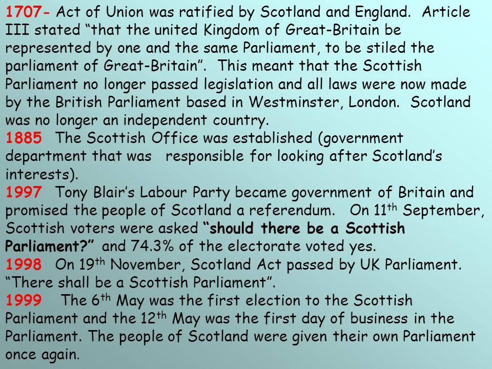1707- Act of Union was ratified by Scotland and England