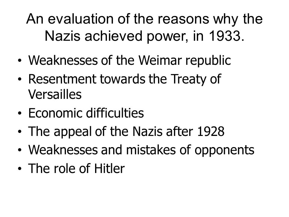 An evaluation of the reasons why the Nazis achieved power, in 1933.
