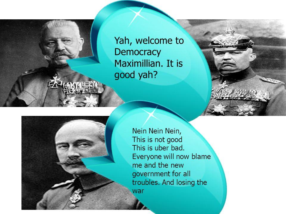 Democracy Maximillian. It is good yah