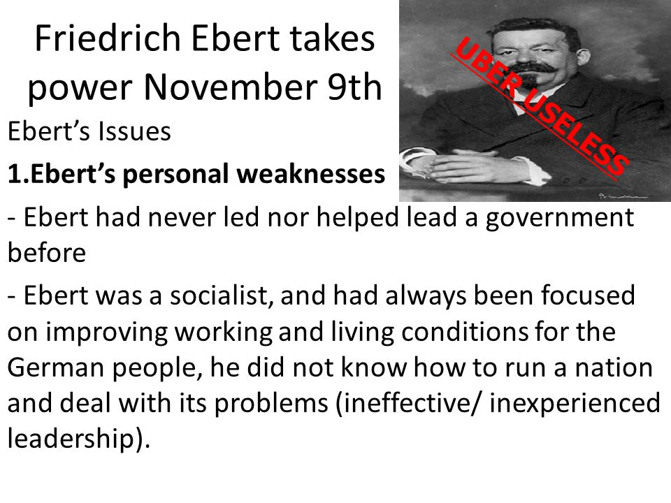 Friedrich Ebert takes power November 9th