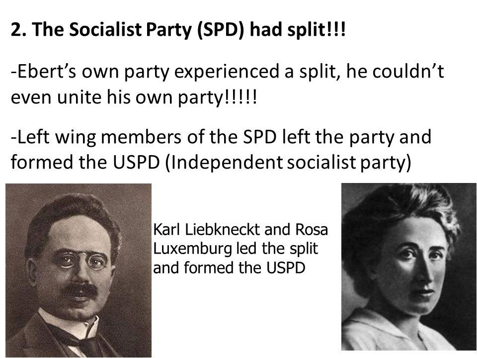 2. The Socialist Party (SPD) had split!!!