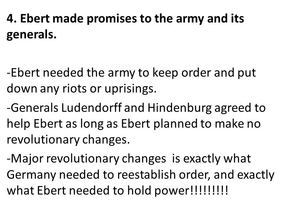 4. Ebert made promises to the army and its generals.