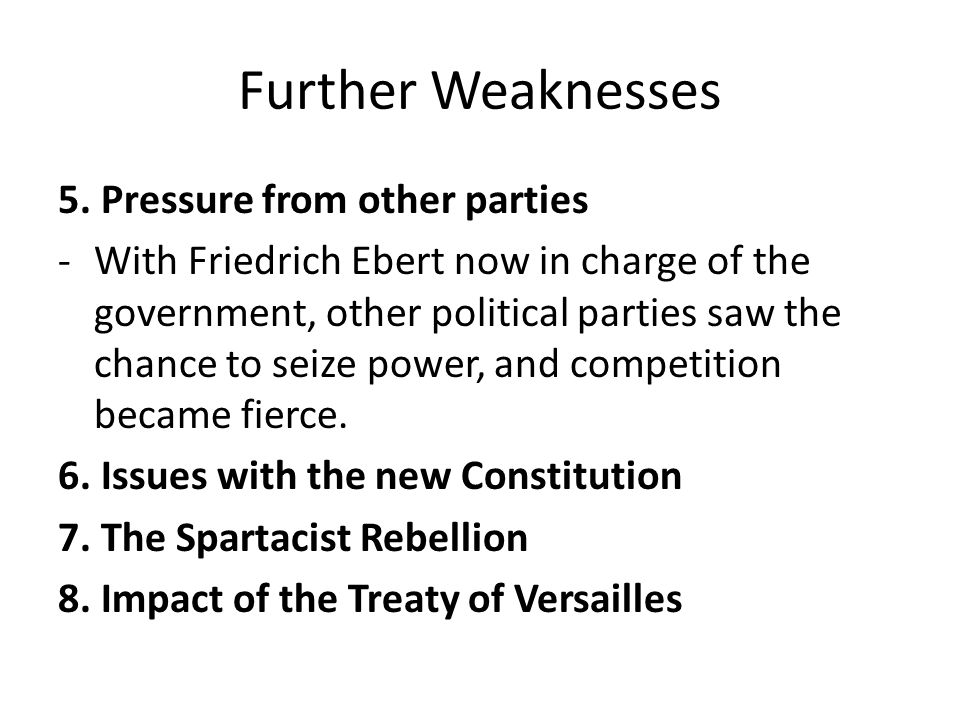 Further Weaknesses 5. Pressure from other parties