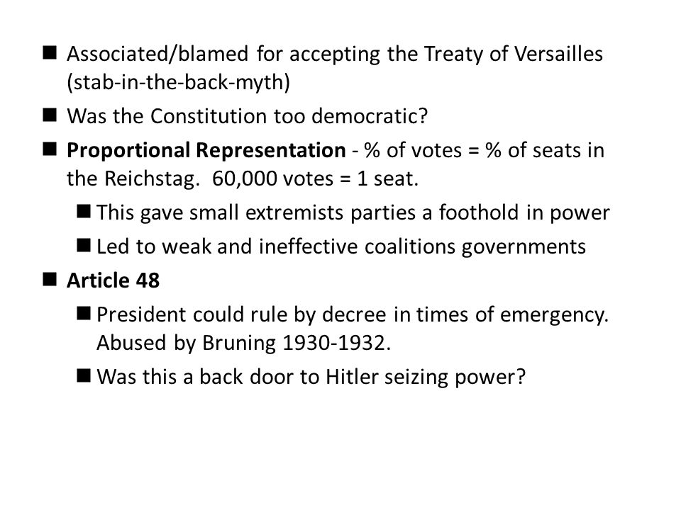 Associated/blamed for accepting the Treaty of Versailles (stab-in-the-back-myth)
