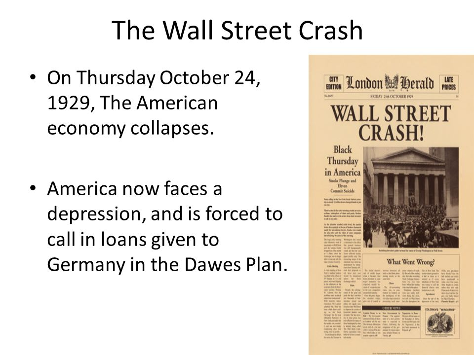 The Wall Street Crash On Thursday October 24, 1929, The American economy collapses.