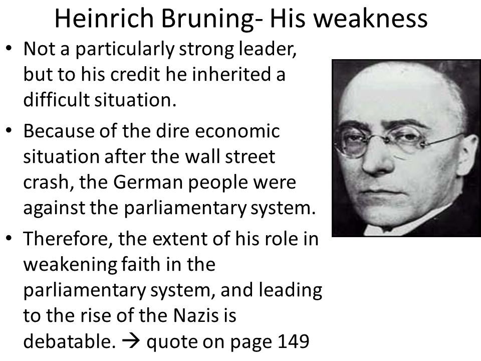Heinrich Bruning- His weakness