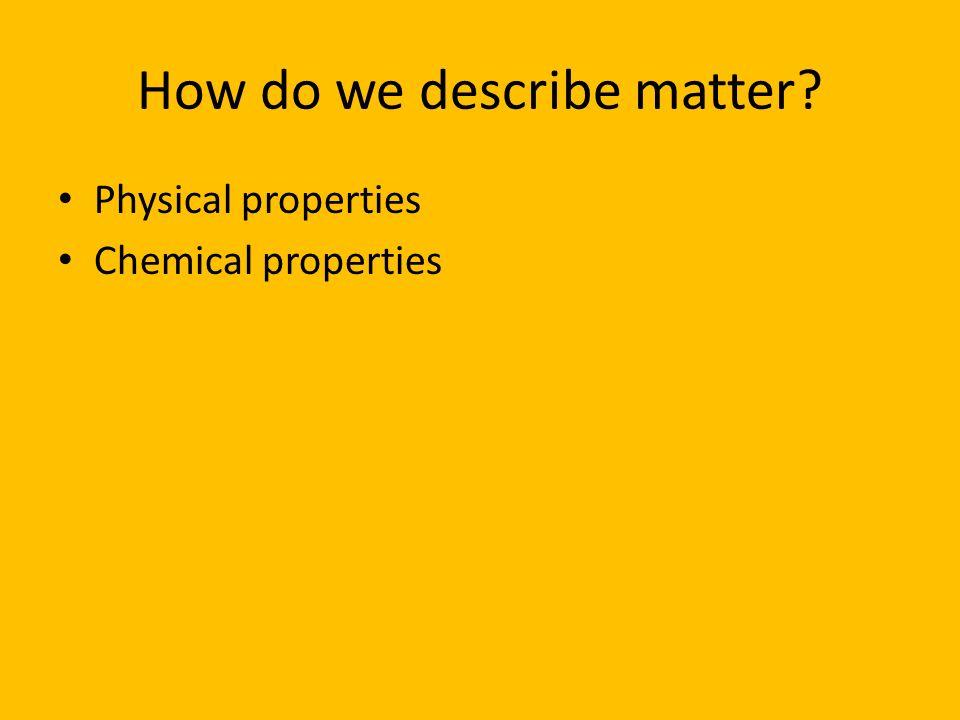 How do we describe matter