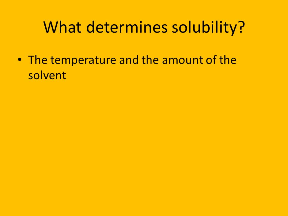 What determines solubility