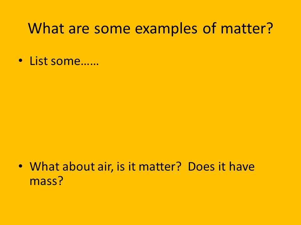 What are some examples of matter