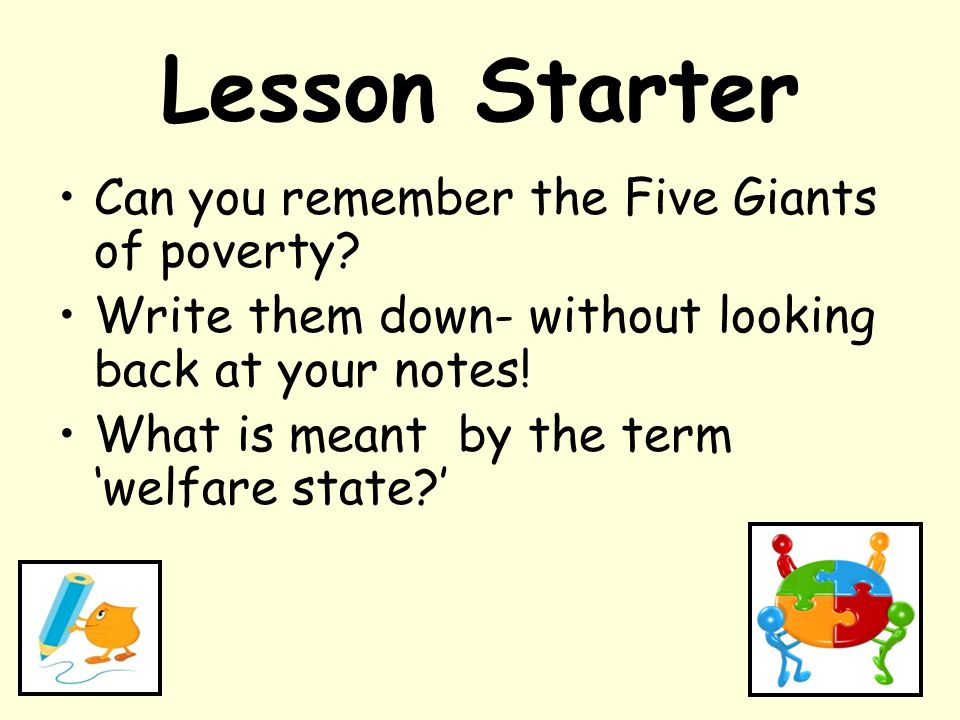 Lesson Starter Can you remember the Five Giants of poverty
