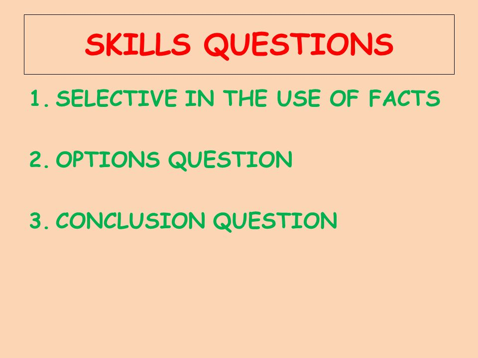 SKILLS QUESTIONS SELECTIVE IN THE USE OF FACTS OPTIONS QUESTION