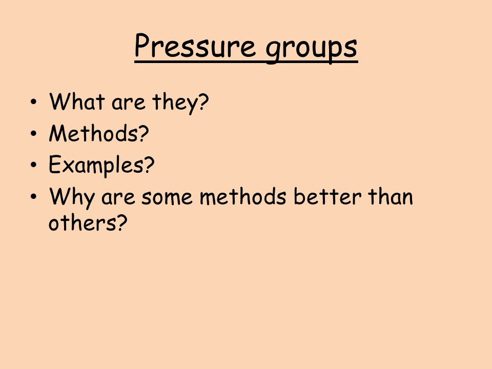 Pressure groups What are they Methods Examples