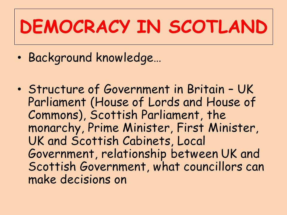 DEMOCRACY IN SCOTLAND Background knowledge…