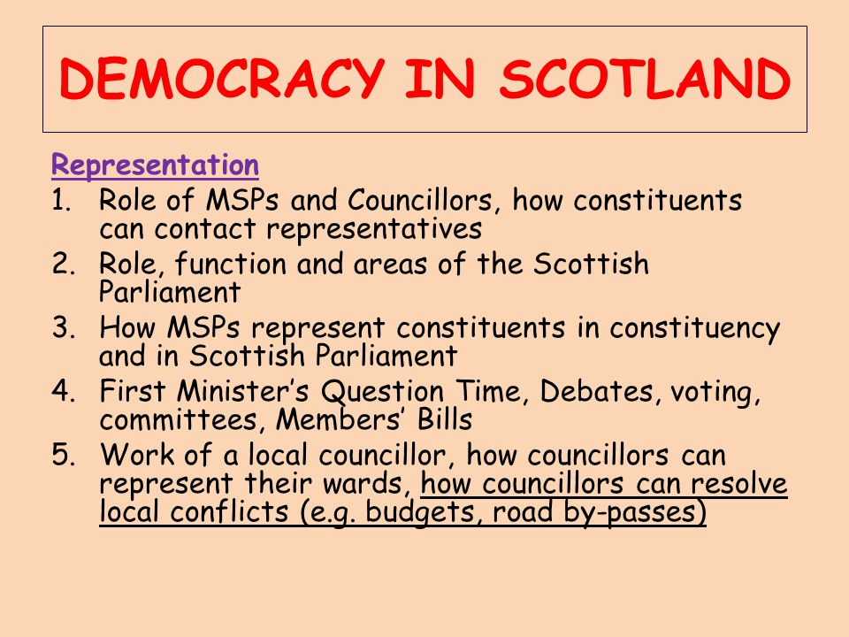 DEMOCRACY IN SCOTLAND Representation