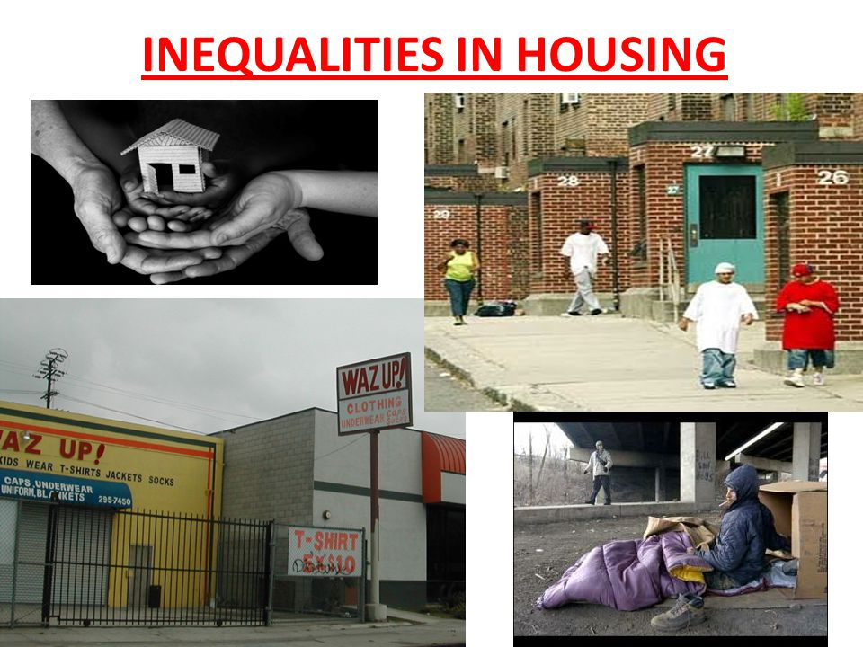 INEQUALITIES IN HOUSING