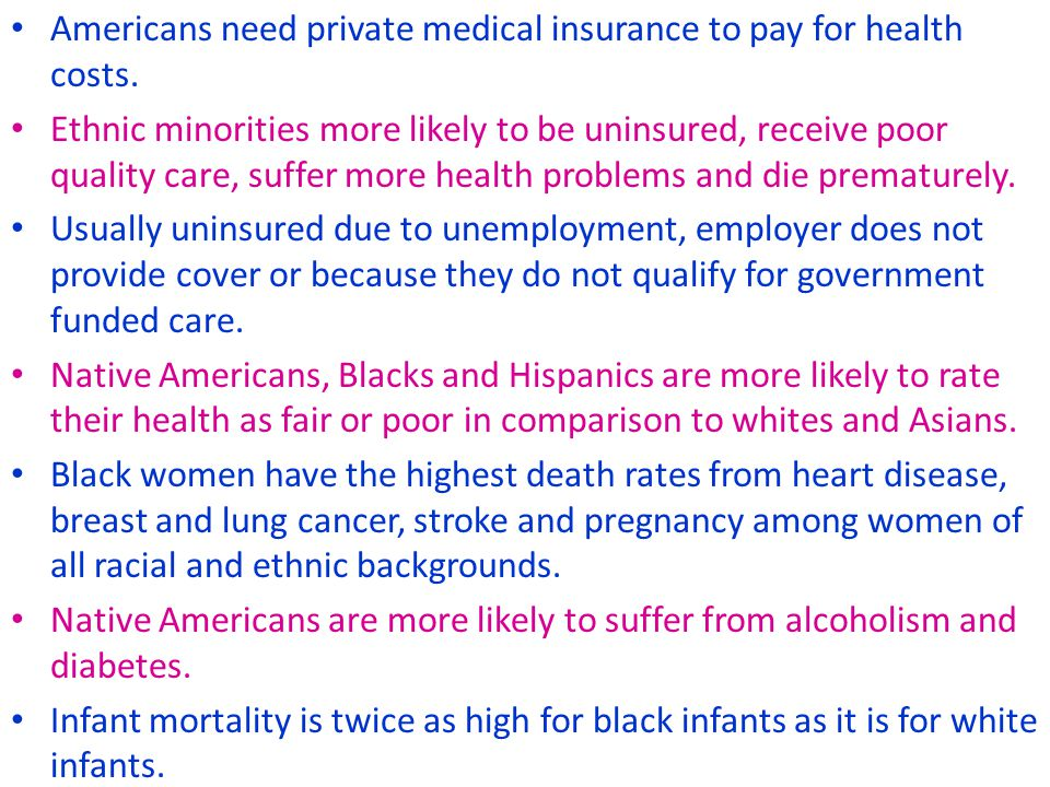 Americans need private medical insurance to pay for health costs.
