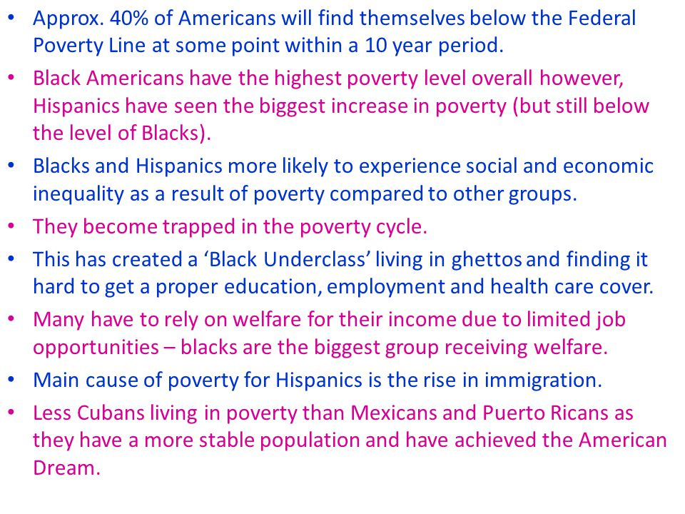 Approx. 40% of Americans will find themselves below the Federal Poverty Line at some point within a 10 year period.