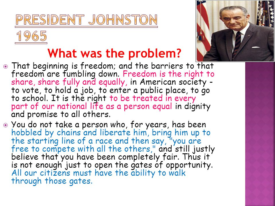 President Johnston 1965 What was the problem